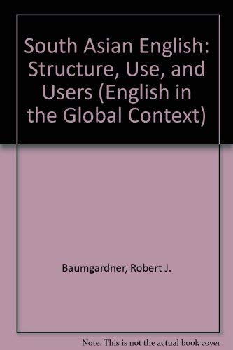 9780252021961: South Asian English: Structure, Use, and Users