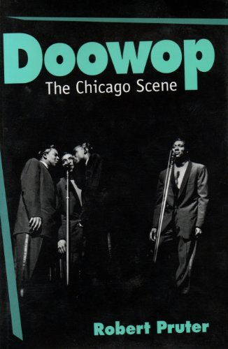 Doowop: The Chicago Scene (Music in American Life): Robert Pruter