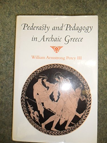 Pederasty and Pedagogy in Archaic Greece: William Armstrong Percy III