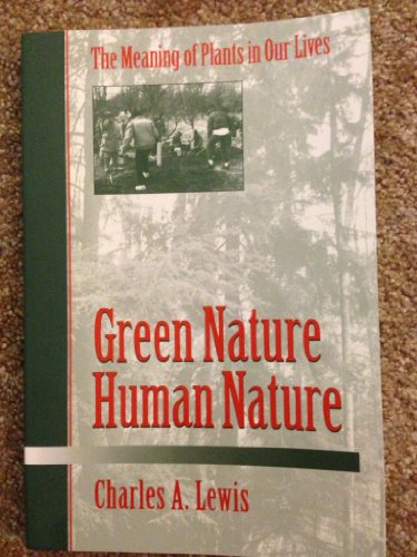 9780252022135: Green Nature/Human Nature: THE MEANING OF PLANTS IN OUR LIVES (Environment Human Condition)