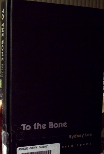9780252022234: To the Bone: New and Selected Poems (Illinois Poetry Series)