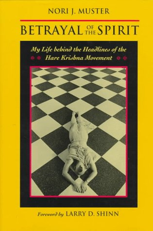 9780252022630: Betrayal of the Spirit: My Life behind the Headlines of the Hare Krishna Movement