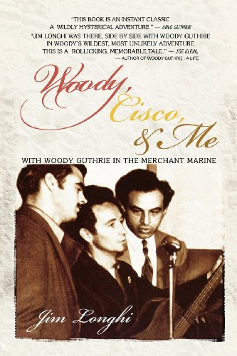 9780252022760: Woody, Cisco, and Me: Seamen Three in the Merchant Marine (Music in American Life)
