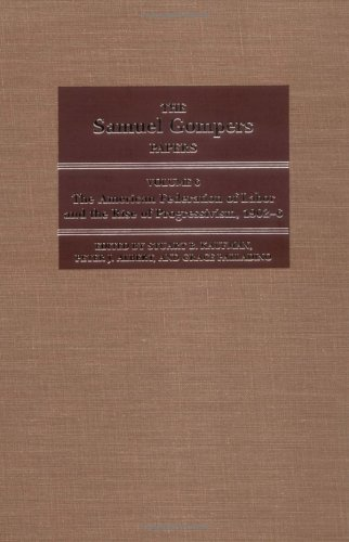 9780252023033: The Samuel Gompers Papers, Vol. 6: The American Federation of Labor and the Rise of Progressivism, 1902-6
