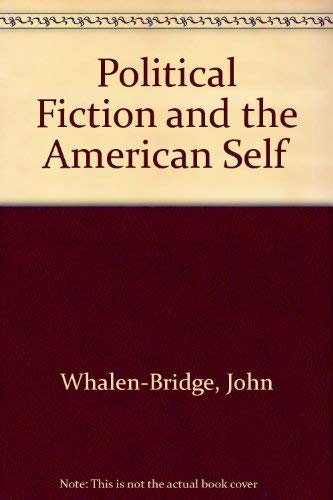 9780252023880: Political Fiction and the American Self