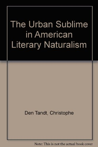 9780252024023: The Urban Sublime in American Literary Naturalism