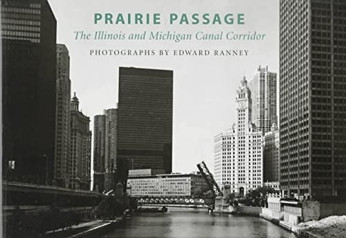 Prairie Passage: The Illinois & Michigan Canal Corridor: Ranney, Edward; Harris, Emily J