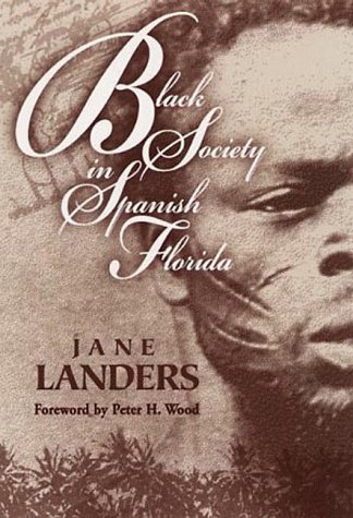 9780252024467: Black Society in Spanish Florida (Blacks in the New World)