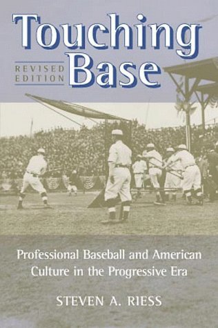9780252024672: Touching Base: Professional Baseball and American Culture in the Progressive Era (Sport and Society)