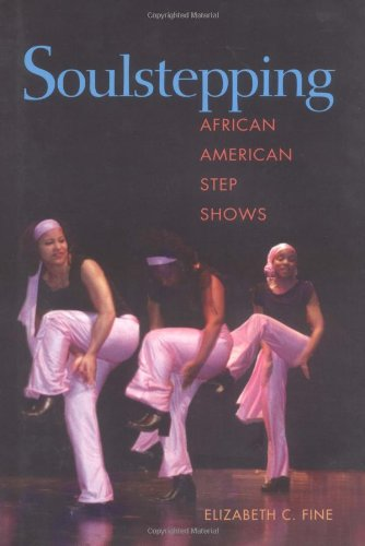9780252024757: Soulstepping: AFRICAN AMERICAN STEP SHOWS