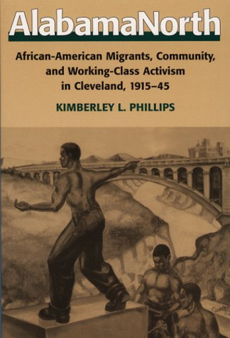 9780252024771: AlabamaNorth: African-American Migrants, Community, and Working-Class Activism in Cleveland, 1915-45 (Working Class in American History)