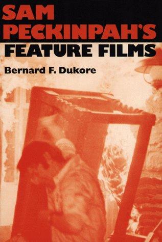 9780252024863: Sam Peckinpah's Feature Films