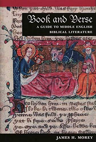 Book and Verse: A Guide to Middle English Biblical Literature (Illinois Medieval Studies): Morey, ...