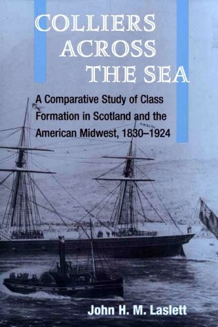 9780252025112: Colliers across the Sea: A Comparative Study of Class Formation in Scotland and the American Midwest, 1830-1924 (Working Class in American History)