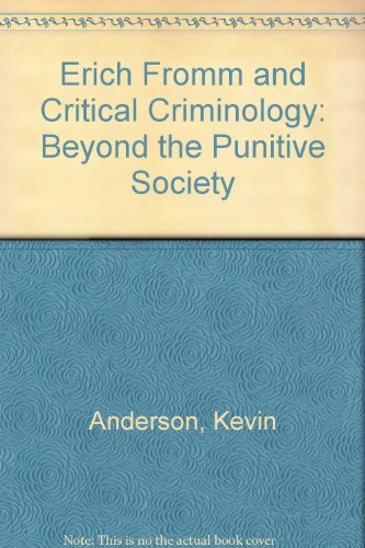 9780252025143: Erich Fromm and Critical Criminology: BEYOND THE PUNITIVE SOCIETY
