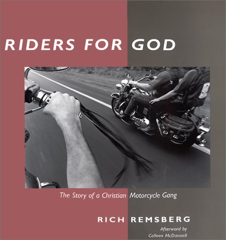 Riders for God: The Story of a Christian Motorcycle Gang: Remsberg, Rich
