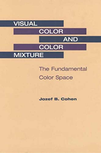 9780252025495: Visual Color and Color Mixture: The Fundamental Color Space