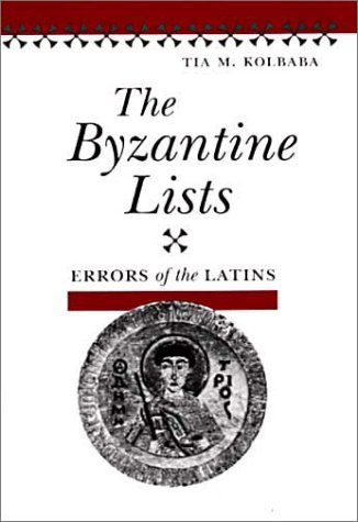 9780252025587: The Byzantine Lists: Errors of the Latins