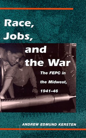 9780252025631: Race, Jobs, and the War: The FEPC in the Midwest, 1941-46