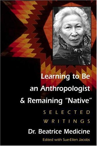 9780252025730: Learning to Be an Anthropologist and Remaining