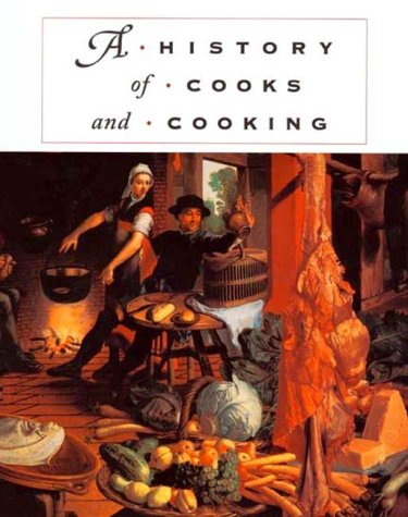 9780252025808: A History of Cooks and Cooking (The Food Series)