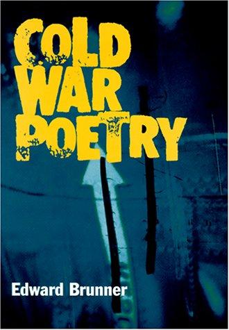Cold War Poetry by Edward Brunner 2000: Edward Brunner