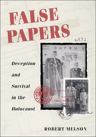 9780252025945: False Papers: Deception and Survival in the Holocaust