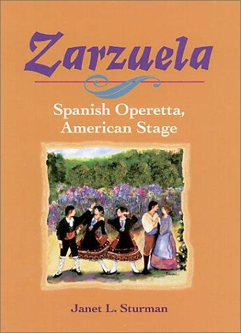 9780252025969: Zarzuela: Spanish Operetta, American Stage (Music in American Life)