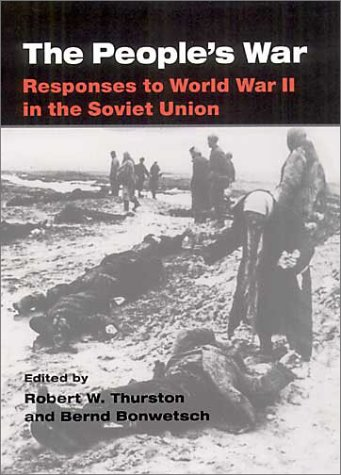 9780252026003: The People's War: Responses to World War II in the Soviet Union
