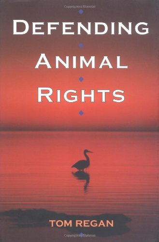 Defending Animal Rights (025202611X) by Tom Regan