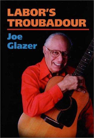 9780252026126: Labor's Troubadour (Music in American Life)