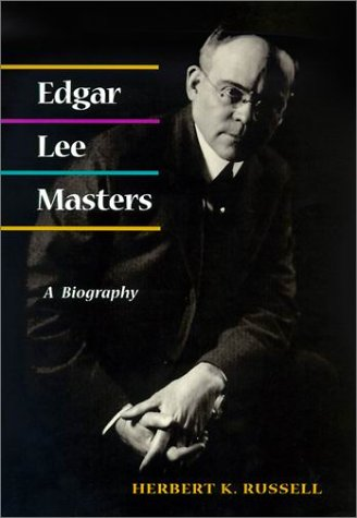 9780252026164: Edgar Lee Masters: A Biography