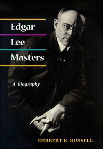 9780252026164: Edgar Lee Masters: A Biography