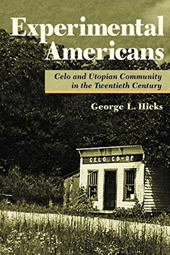 Experimental Americans - Celo and Utopian Community in the Twentieth Century: Hicks, George L
