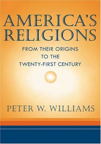 9780252026638: America's Religions: From Their Origins to the Twenty-first Century
