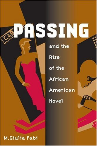 9780252026676: Passing and the Rise of the African American Novel