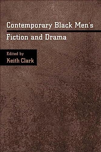 Contemporary Black Men's Fiction and Drama: University of Illinois Press