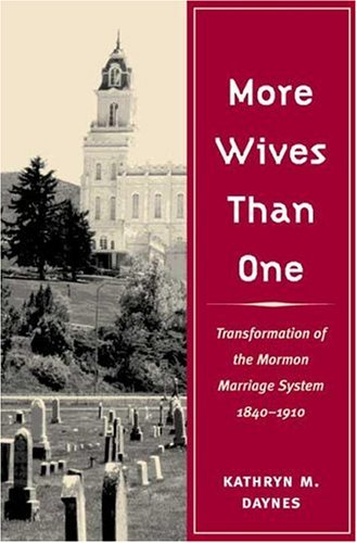 9780252026812: More Wives Than One: Transformation of the Mormon Marriage System, 1840-1910