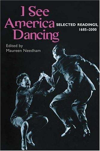 9780252026935: I See America Dancing: Selected Readings, 1685-2000
