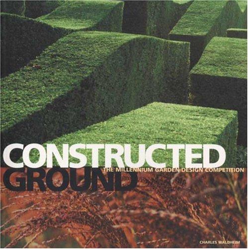 Constructed Ground: The Millennium Garden Design Competition: Charles Waldheim