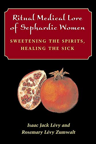 9780252026973: Ritual Medical Lore of Sephardic Women: Sweetening the Spirits, Healing the Sick
