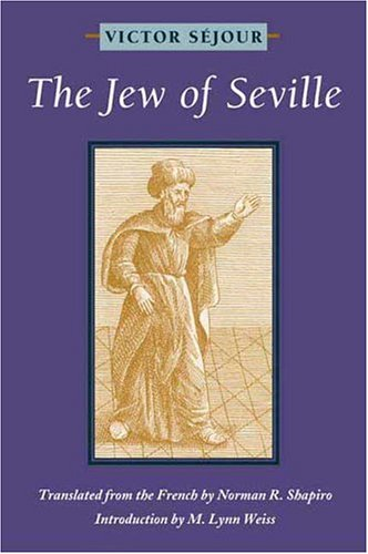 The Jew of Seville: A Play: Sejour, Victor;Shapiro, Norman R.