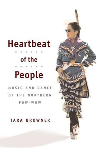 9780252027147: Heartbeat of the People: Music and Dance of the Northern Pow-wow (Music in American Life)
