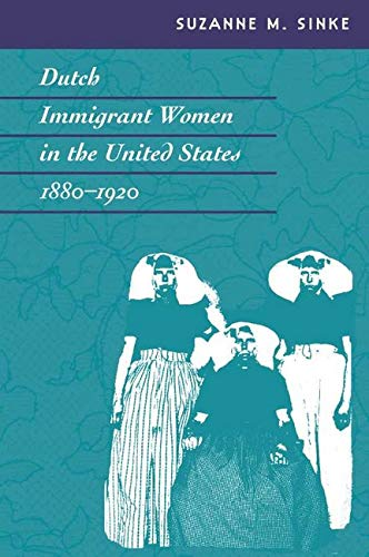 Dutch Immigrant Women in the United States, 1880-1920 (Statue of Liberty Ellis Island): Suzanne M. ...