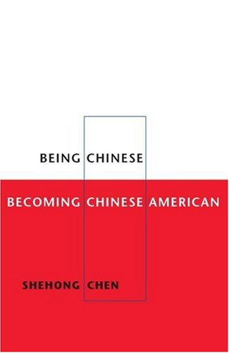 9780252027369: Being Chinese, Becoming Chinese American (Asian American Experience)