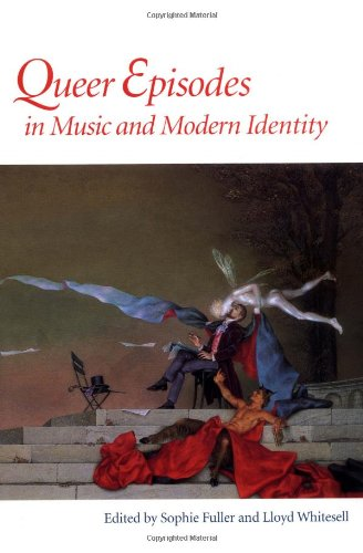 9780252027406: Queer Episodes in Music and Modern Identity