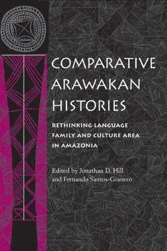 9780252027581: Comparative Arawakan Histories: Rethinking Language Family and Culture Area in Amazonia