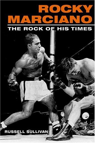 9780252027635: Rocky Marciano: The Rock of His Times