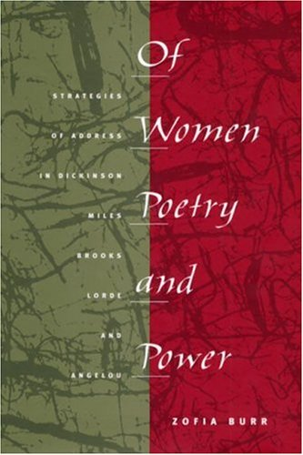 Of Women, Poetry, and Power: Strategies of Address in Dickinson, Miles, Brooks, Lorde, and Angelou:...