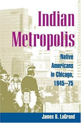 9780252027727: Indian Metropolis: Native Americans in Chicago, 1945-75